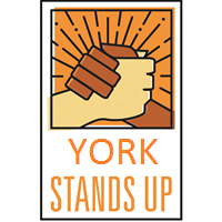 york stands up - York Stands Up will continue to work for a more representative democracy, equal rights for all, and for cooperation instead of division in our communities. If we don't stand together as a community, we will surely fall apart.