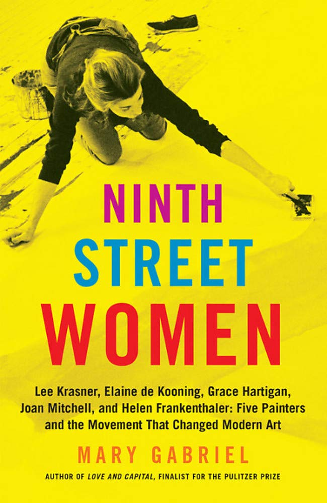 Ninth Street Women: Lee Krasner, Elaine de Kooning, Grace Hartigan, Joan Mitchell, and Helen Frankenthaler: Five Painters and the Movement That Changed Modern Art by Mary Gabriel - ★★★★☆ This book will make you love these five women artist who had to fight to be seen. A great biography told like a story.