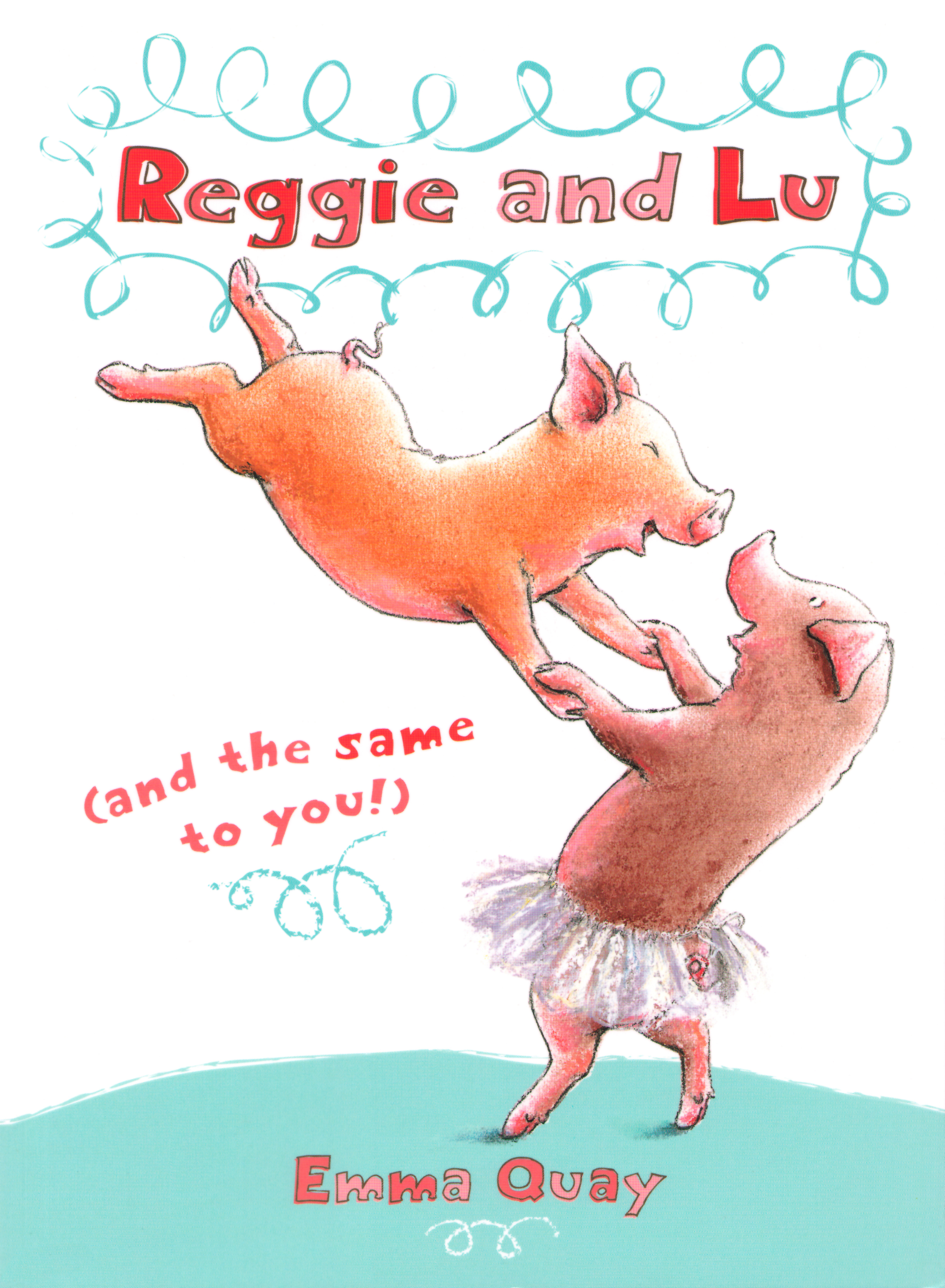 Cover of REGGIE AND LU (AND THE SAME TO YOU!), a picture book by Emma Quay (Hodder Headline)