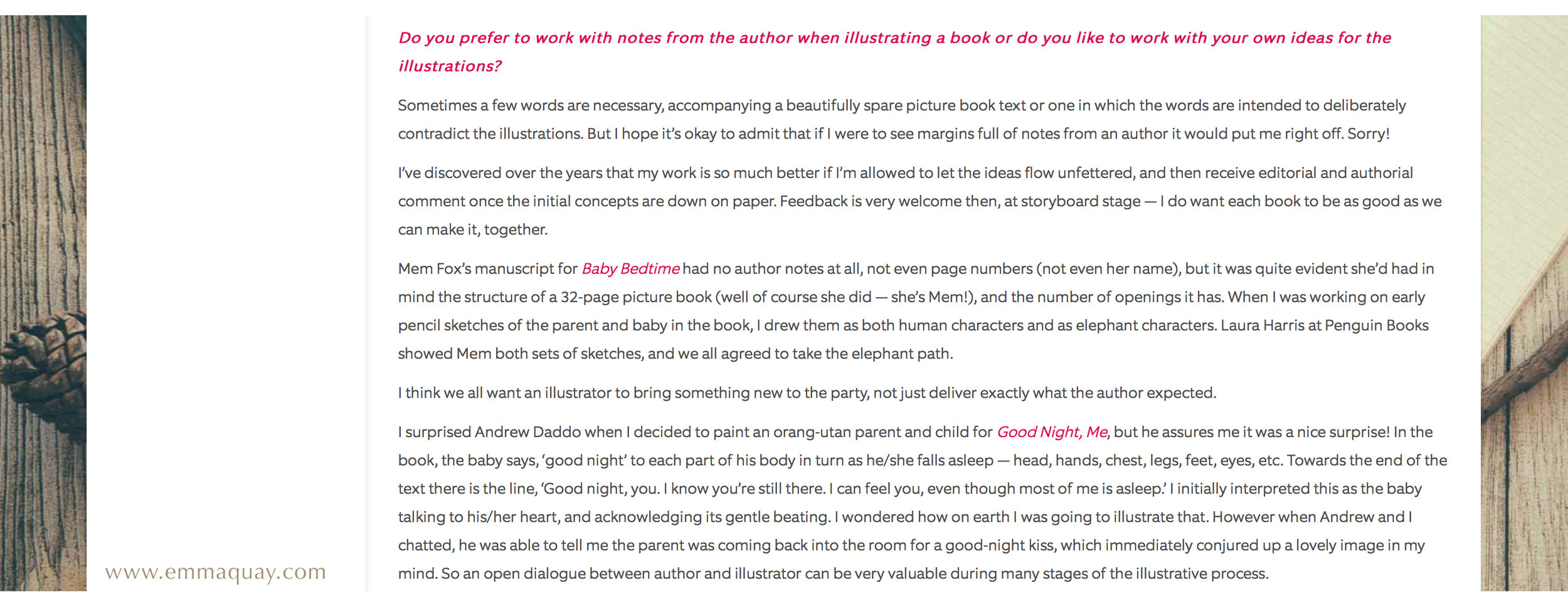 You can find more of my thoughts on illustration notes in this  interview  with  Creative Kids Tales , speaking about my experiences as an illustrator of texts by picture book authors Mem Fox and Andrew Daddo. ( Interviews can be found on my ABOUT page .)