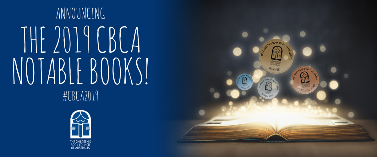 The Children's Book Council of Australia celebrates children's books all year round... but the excitement of the 2019 CBCA Book of the Year Awards has just begun, with the release of the CBCA Notable Books lists. You can imagine my joy at discovering 'My Sunbeam Baby' in the Picture Books category!  You can find all the CBCA Notables here.