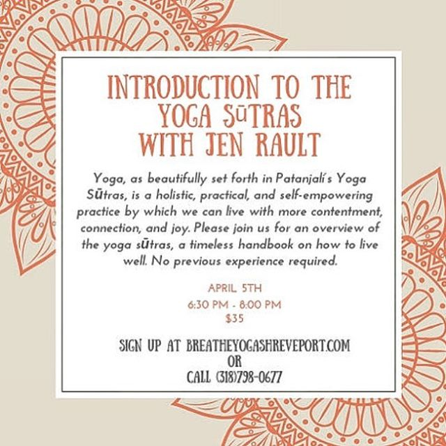 Reposted from Breathe Yoga's beautiful website. Sign up at www.breatheyogashreveport.com Shreveport! Come out and see me April 5, 6:30-8p! #yogasutrasofpatanjali #nairantarya #balancedliving #everythingisyoga