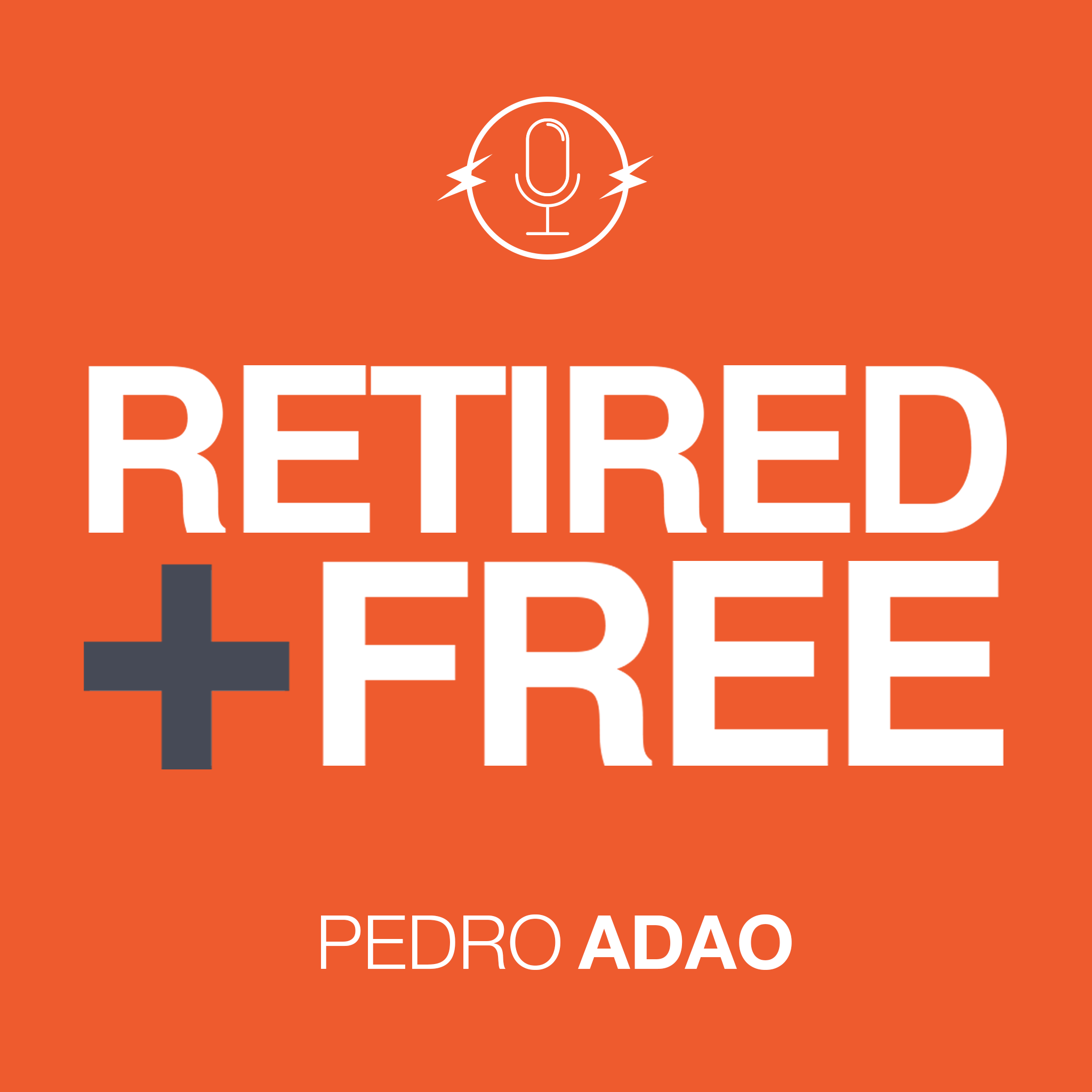 Retired and Free Podcast