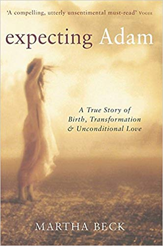 Expecting Adam - Martha Beck - Expecting Adam is the beautifully written, poignant, achingly funny true story of John and Martha Beck, and of the extraordinary child they brought into the world. John and Martha were an exceptionally ambitious and driven all-American couple who discovered that they were about to become parents to a Down's Syndrome baby. Refusing to believe her child was 'defective', Martha decided to trust in the tiny life she felt growing inside her. Her ordinary life was transformed by magical visions and strange, heart-stopping experiences which persisted throughout her pregnancy. By the time Adam was born, Martha and John had to redefine everything of value to them, question their deepest beliefs, and put all their faith in miracles. And it worked