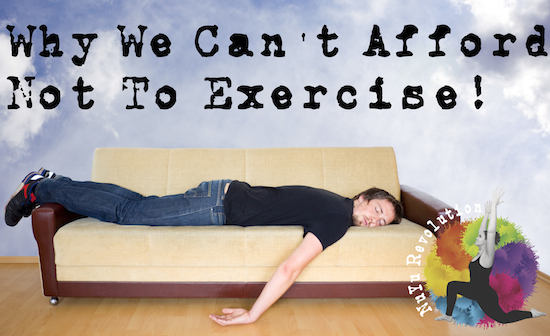 Why we can't afford not to exercise.jpg