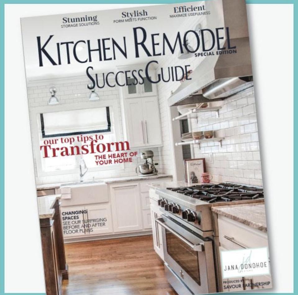 Best Guides to Kitchen Remodeling Jana Donohoe Designs Fayetteville, North Carolina  28301, 28303, 28304, 28305, 28306, 28307, 28308, 28310, 28311, 28312, 28314, 28390, 28395.