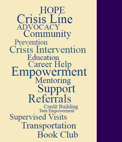 Our Services - Our growing list of FREE, CONFIDENTIAL services not only support victims of domestic violence, sexual assault and stalking, but also educates and engages the community, so we may come together to disrupt the cycle of violence.