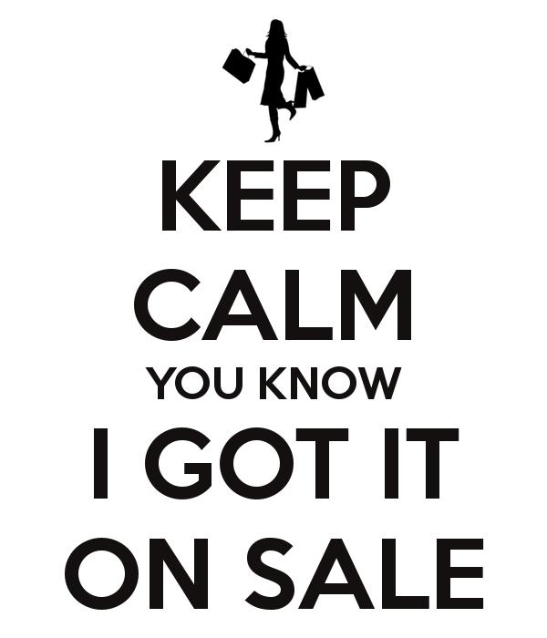 keep-calm-you-know-i-got-it-on-sale.jpg