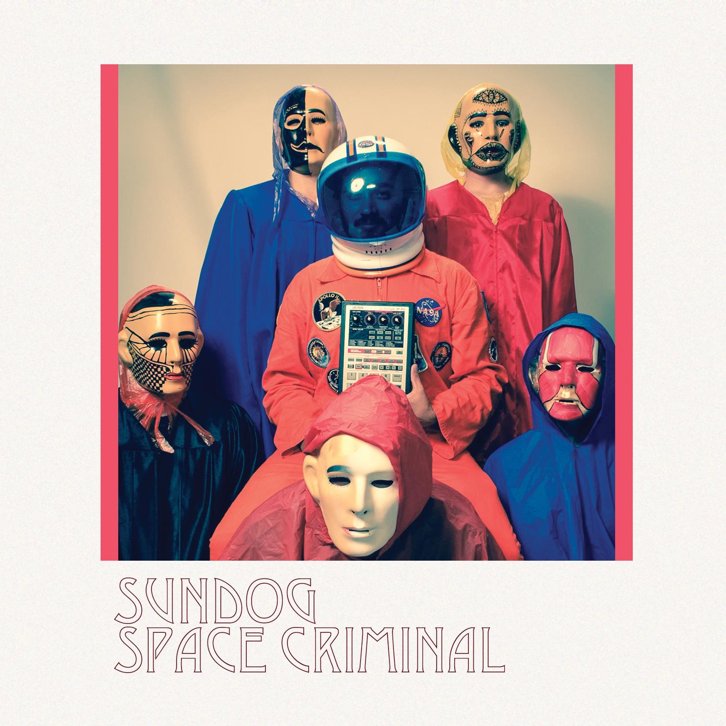 SUNDOG - SPACE CRIMINAL
