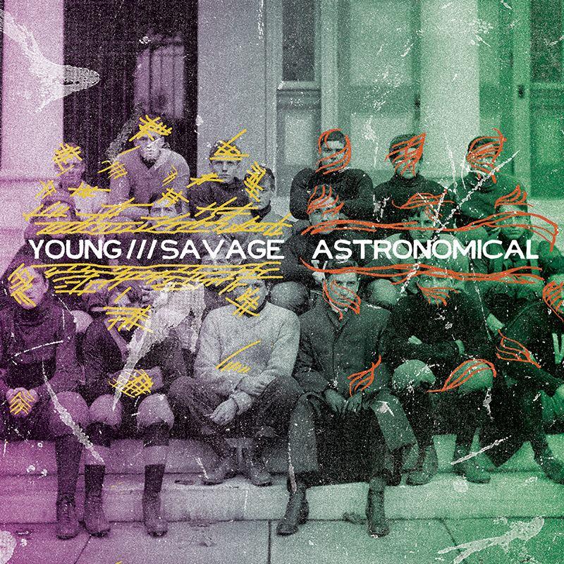 ASTRONOMlCAL - YOUNG /// SAVAGE - SPLIT