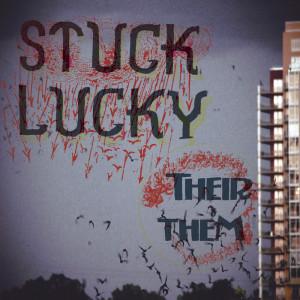 STUCK LUCKY - THEIR THEM