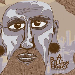 A BILLION ERNIES - DUMPSTER GENERATION