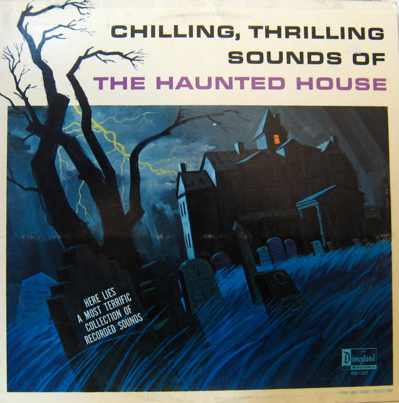 Chilling, Thrilling sounds of the Haunted House by Disneyland Records.jpg