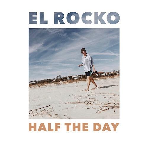 El Rocko - Half the Day.jpg