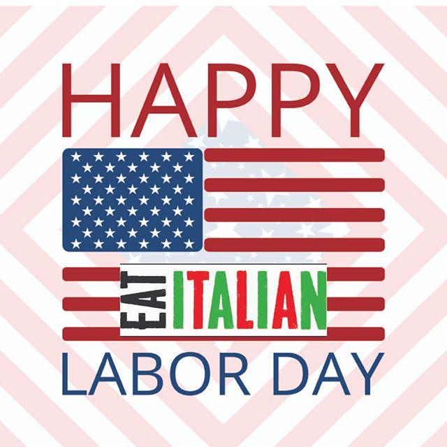 Happy Labor Day from Eat Italian!