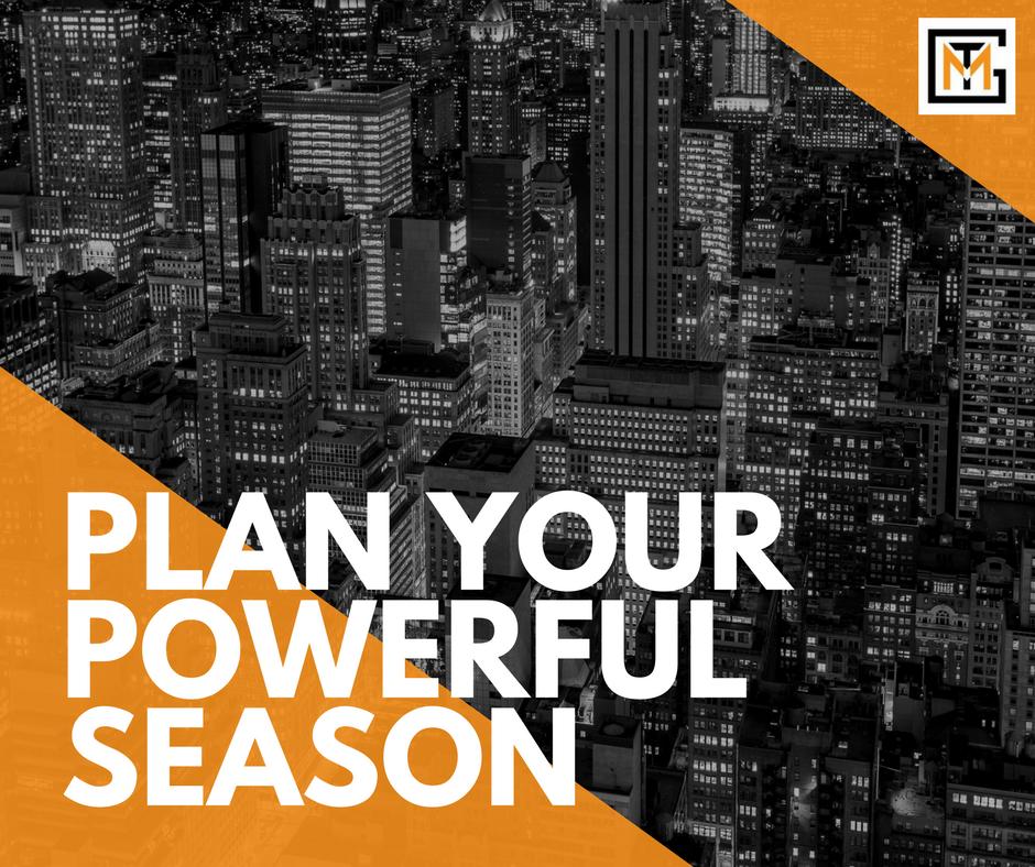 Plan Your Powerful Season