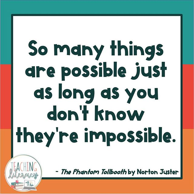 What's your favorite activity to promote a growth mindset with students?⁠ ⁠ #teachingliteracy #books #reading #teachersfollowteachers #teachersofinstagram #booklover #bookquotes #growthmindset #endlesspossibilites #thephantomtollbooth #nortonjuster⁠ ⁠ ⁠