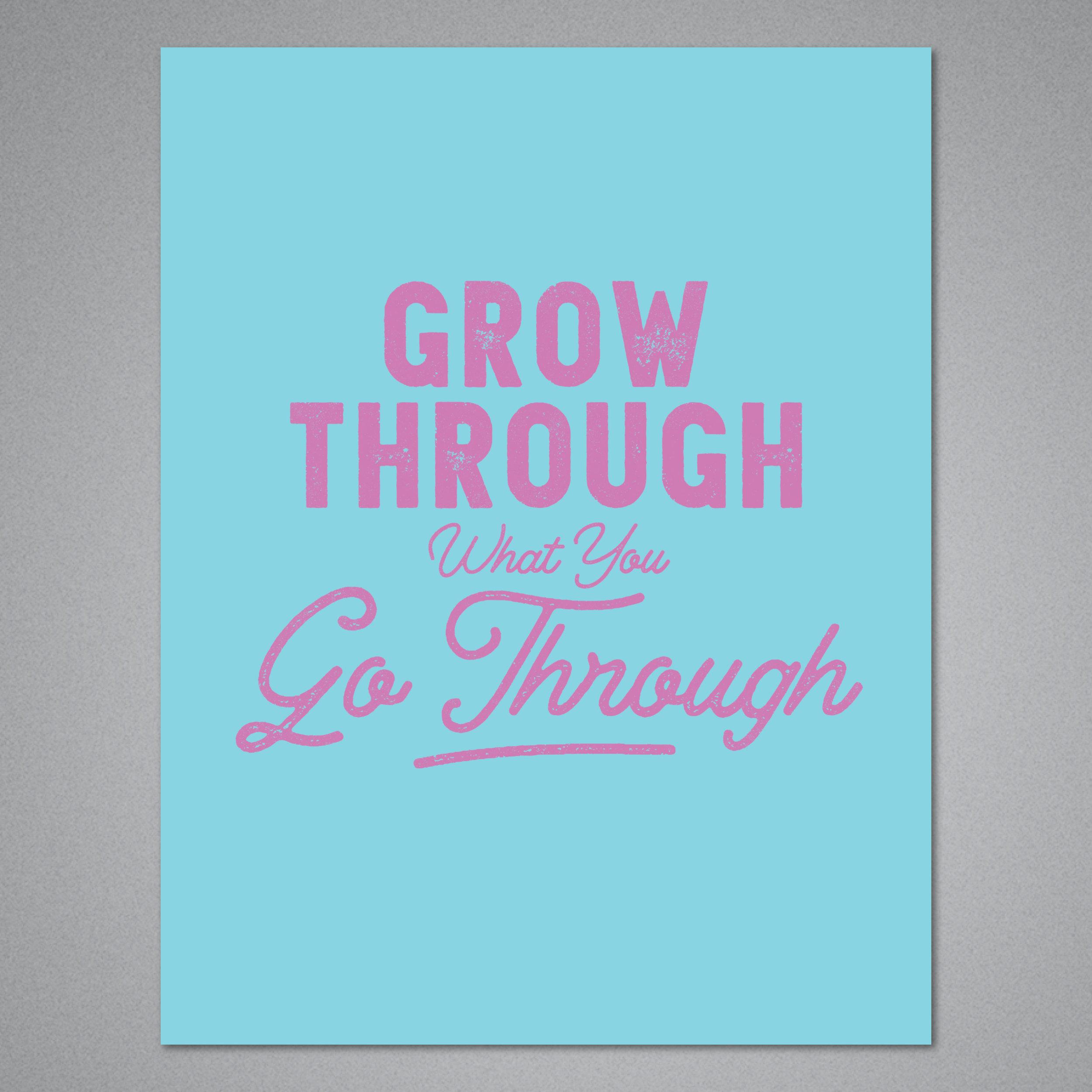 Grow Through What You Go Through Card