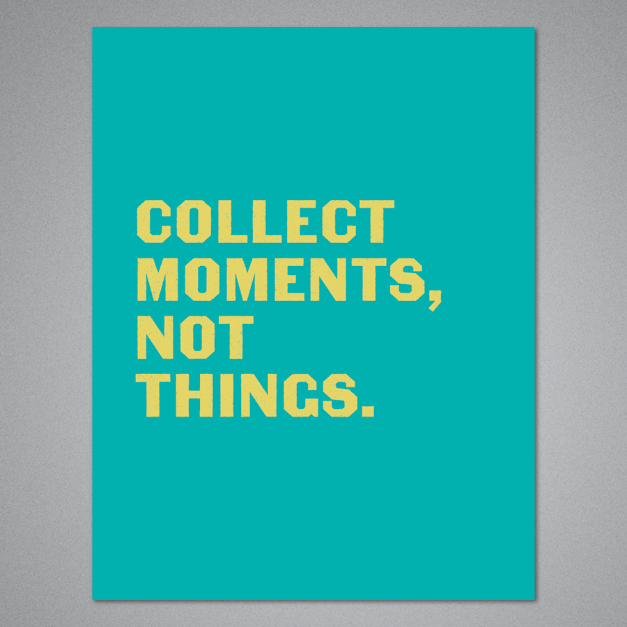 Collect Moments, Not Things Card