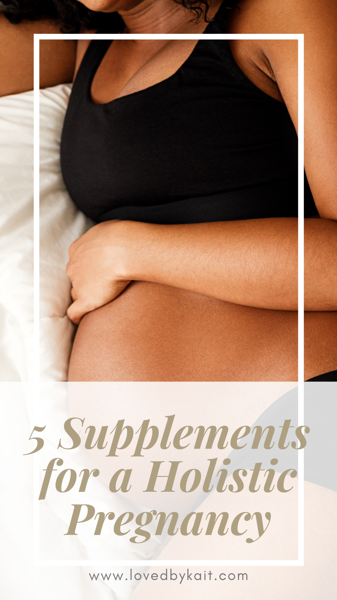 5 supplements for a holistic pregnancy and birth