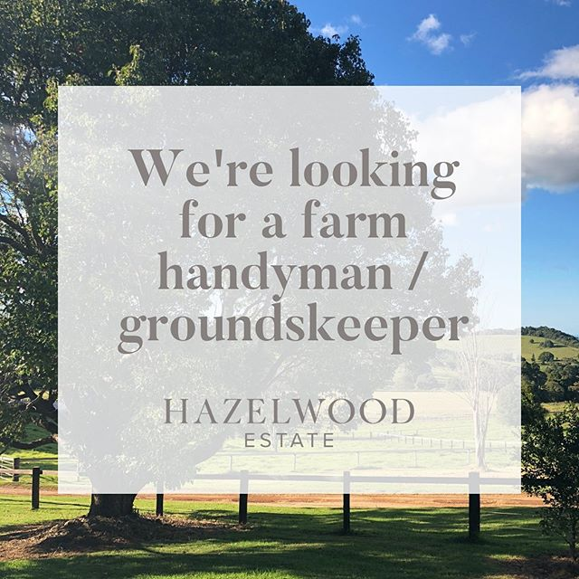 Full time farm handyman / groundskeeper position available at Hazelwood in Beechmont, Queensland. Email claire@hazelwoodgroup.com.au if you're interested.