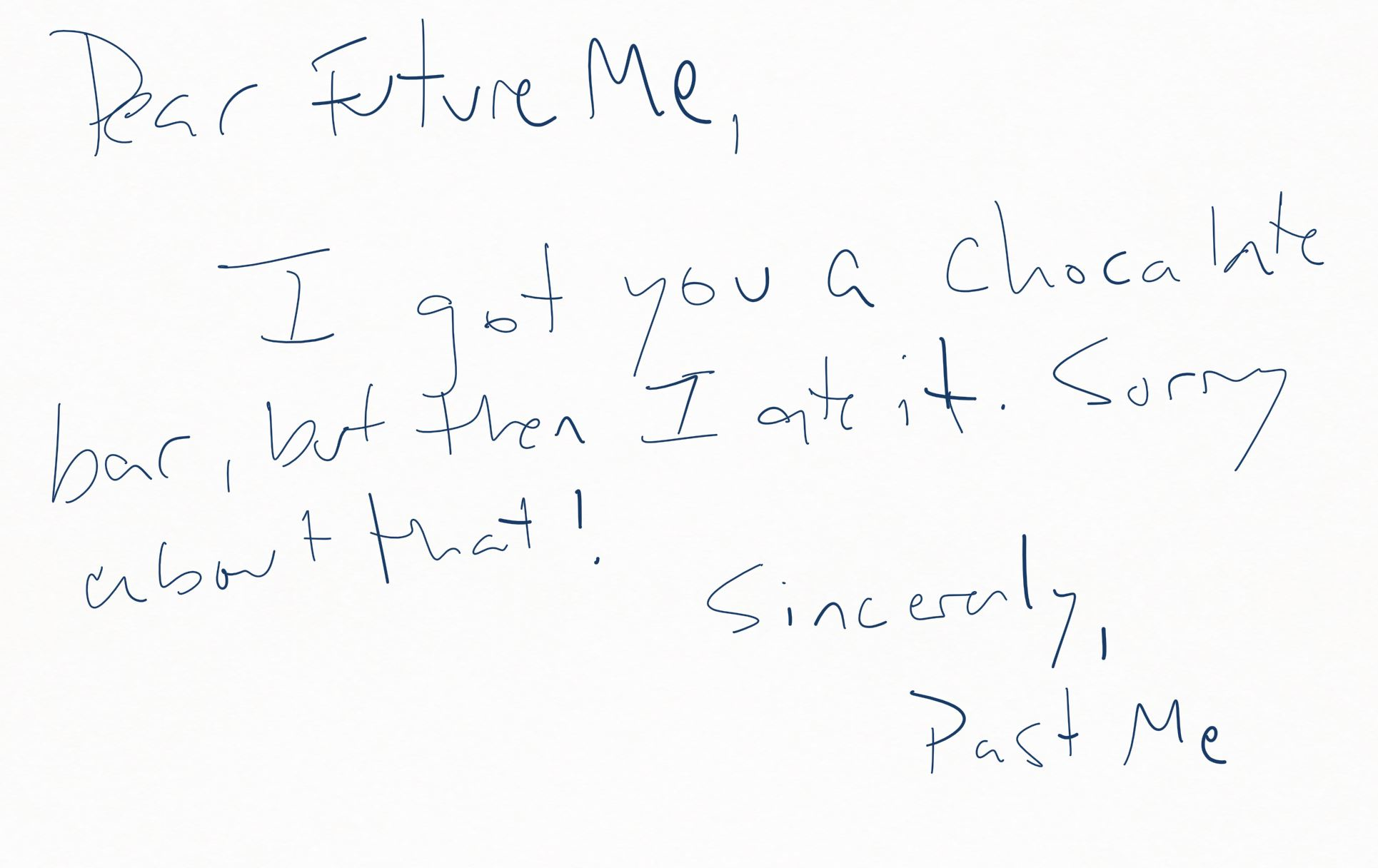 A letter from me to future me.