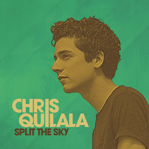Chris Quilala - Split The Sky.jpg