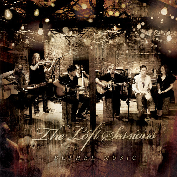 Bethel Music - The Loft Sessions.jpg