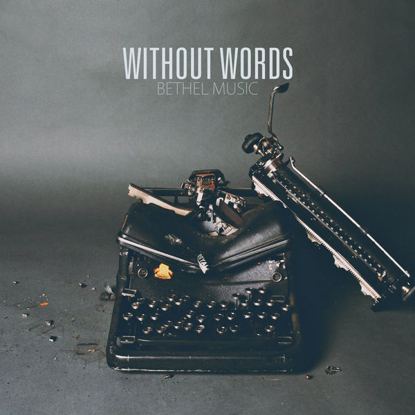Bethel Music - Without Words.jpg