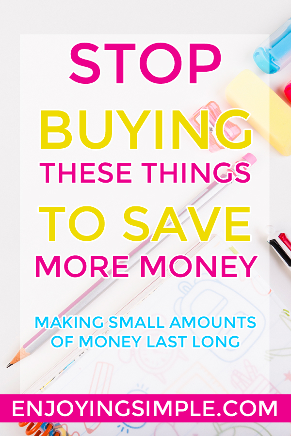 STOP BUYING THESE THINGS TO SAVE MONEY