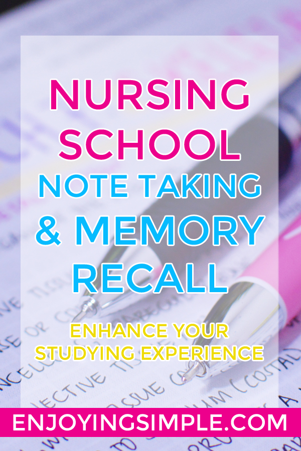 Nursing School Journey- Taking Notes and Memorizing Information for Memory Recall