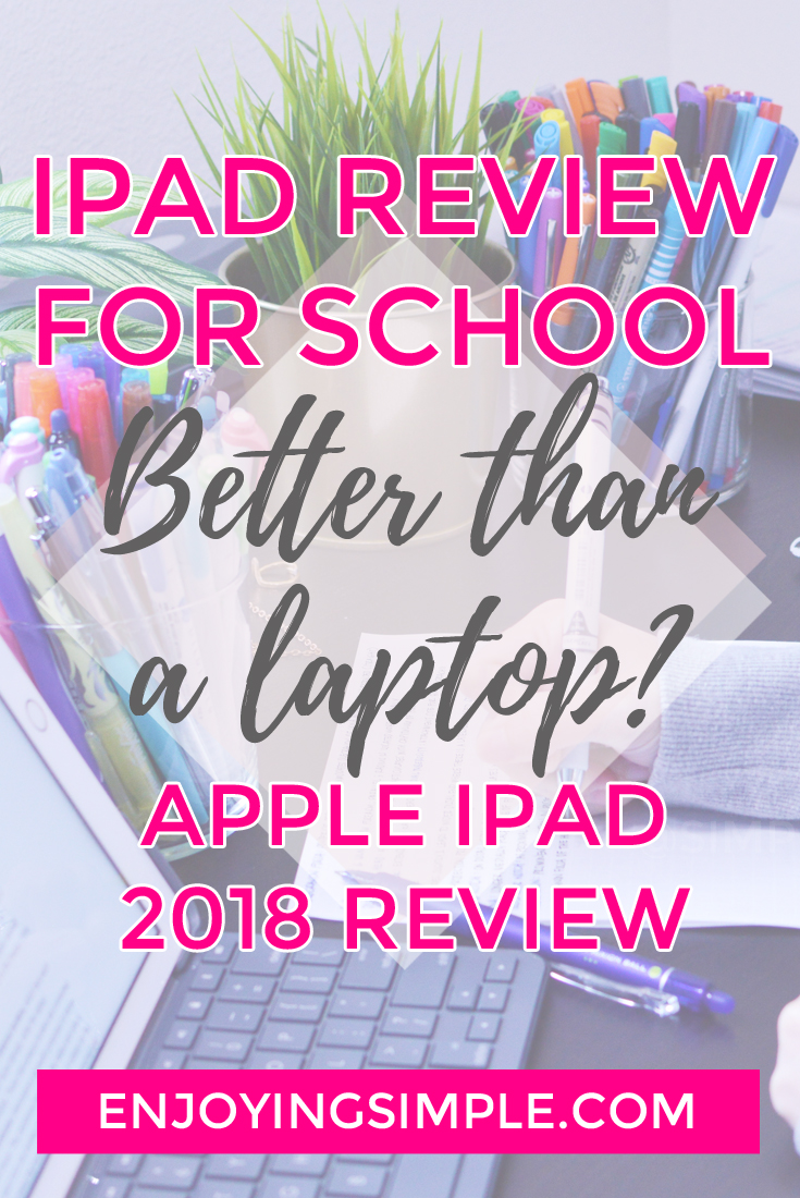 School Tools: Laptop or Tablet - Apple iPad 2018 Review
