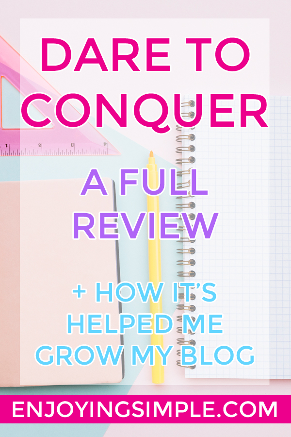 Full Review of Dare to Conquer and How It Helped Me Grow My Blog