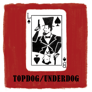 UPCOMING PROJECTS: - DIRECTING TOPDOG/UNDERDOG @ LAKE DILLON THEATRE - JULY 13- JULY 29TH