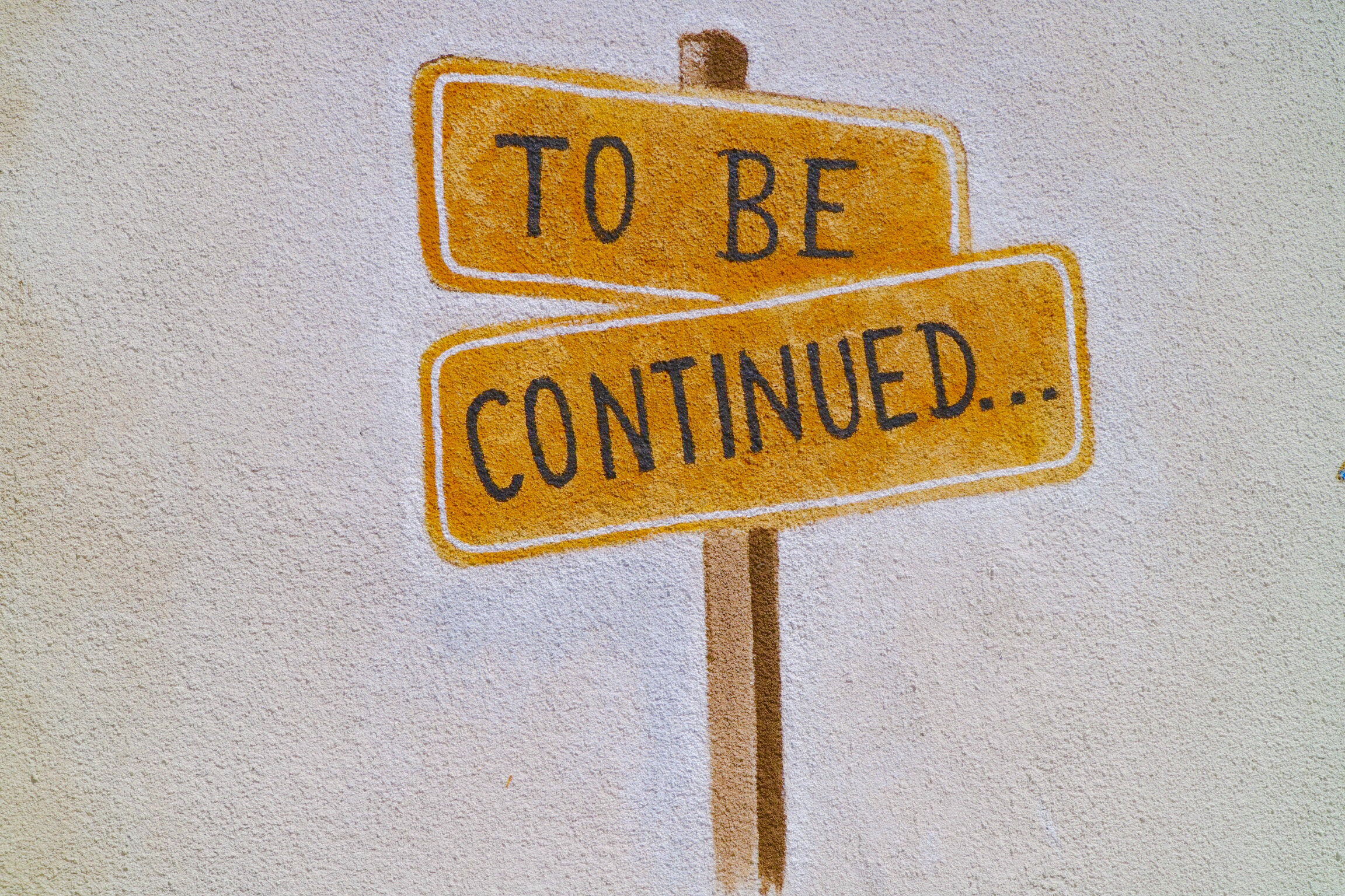 to be continued signs