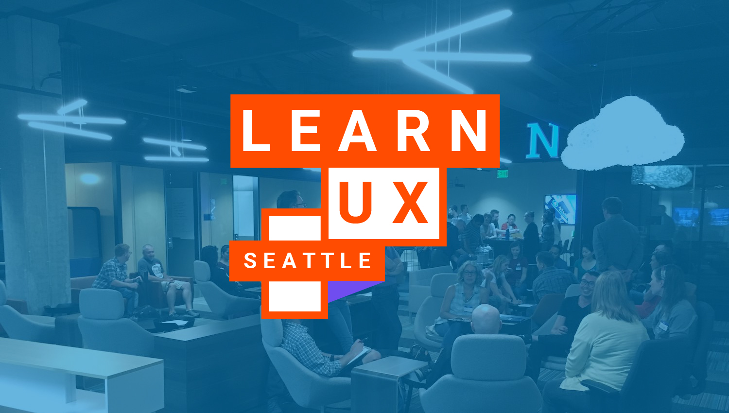 Learn UX Seattle - is a free-to-all meetup group dedicated to nurturing and mentoring career advancement and community within the Greater Seattle UX and Tech space.