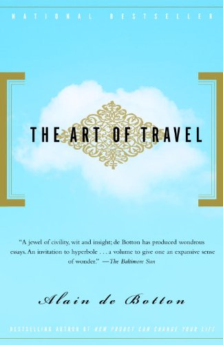 """The Art of Travel   I gobble up anything about travel and seeing the world in fresh and unique ways. Alain de Botton is a master traveler, wordsmith and SEE-er. In this book he chooses 9 different aspects of travel and juxtaposes his own experiences with artists and poets from the past. In each essay, he uses """"guides"""" such as Wordsworth, Baudelaire, Van Gogh, and Edward Hopper to help us see the world in a new and poetic way."""