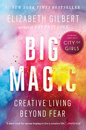 Big Magic: Creative Living Beyond Fear Elizabeth Gilbert   Best known for Eat, Pray, Love, this is Elizabeth Gilbert's definitive book on facing fear in the creative process and in life. With her readable, witty, and gentle but take no prisoners approach, she coaxes and nudges us through our own self-limiting fears.