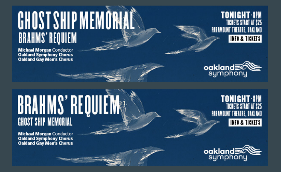 The original ticket design (top) highlighted the Ghost Ship memorial. The change in advertising direction resulted in a redesign (bottom) that highlighted the Requiem instead.    (Image courtesy of the Oakland Symphony)