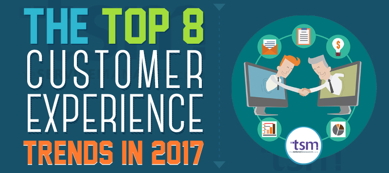 Top 8 Customer Experience Trends in 2017 (Infographic)