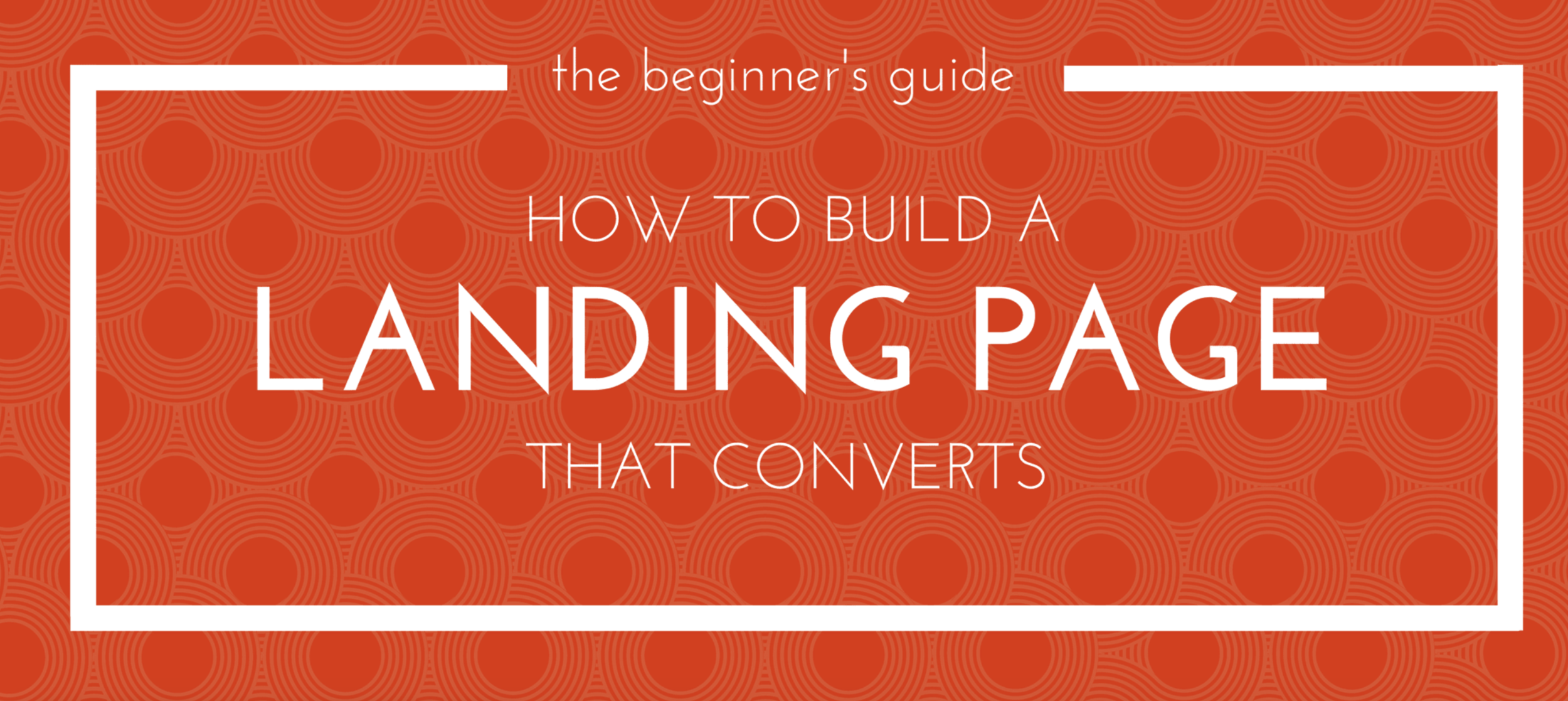 VIDEO SERIES:  How to Build a Landing Page that Converts | Strikingly