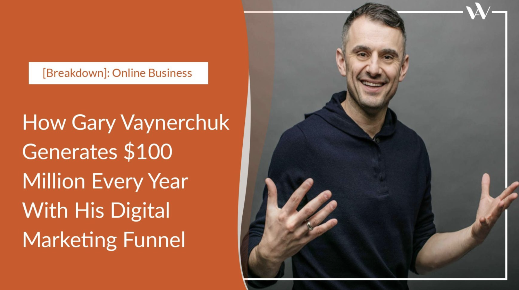 CONTENT MARKETING (Got it over 3000 views in 1 week):  How Gary Vaynerchuk Generates $100 Million Every Year With His Digital Marketing Funnel