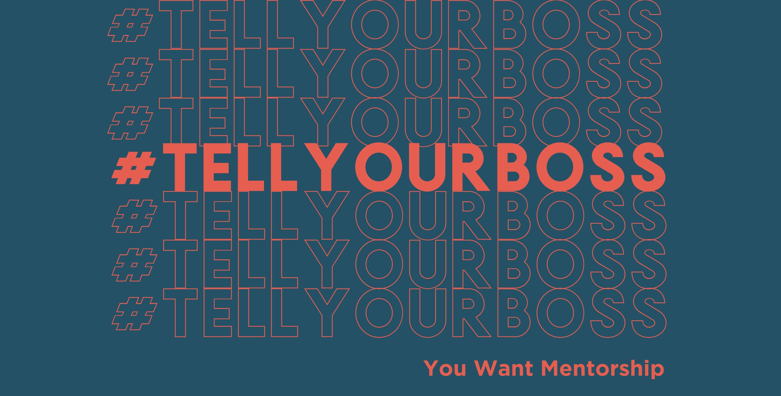 Sign up to tell your boss you want mentorship at your organization.