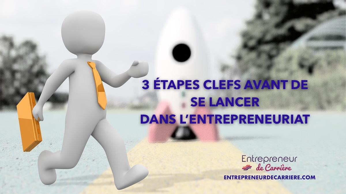 3-etapes-clefs-avant-de-se-lancer-dans-lentrepreneuriat_1200.jpeg