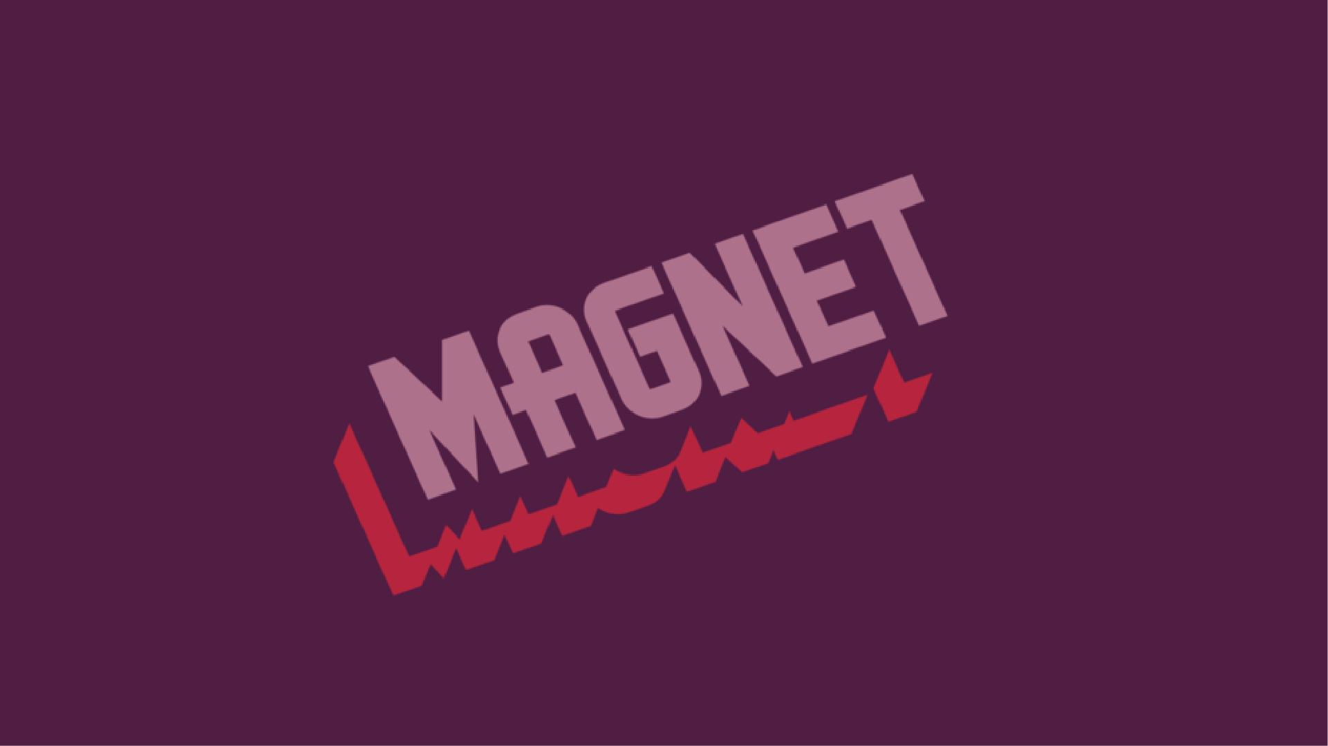 Magnet  Brand Identity, Typography, Website  In-Progress