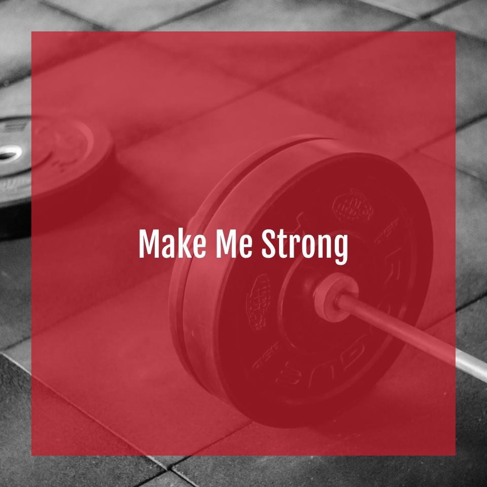 Make Me Strong.jpg