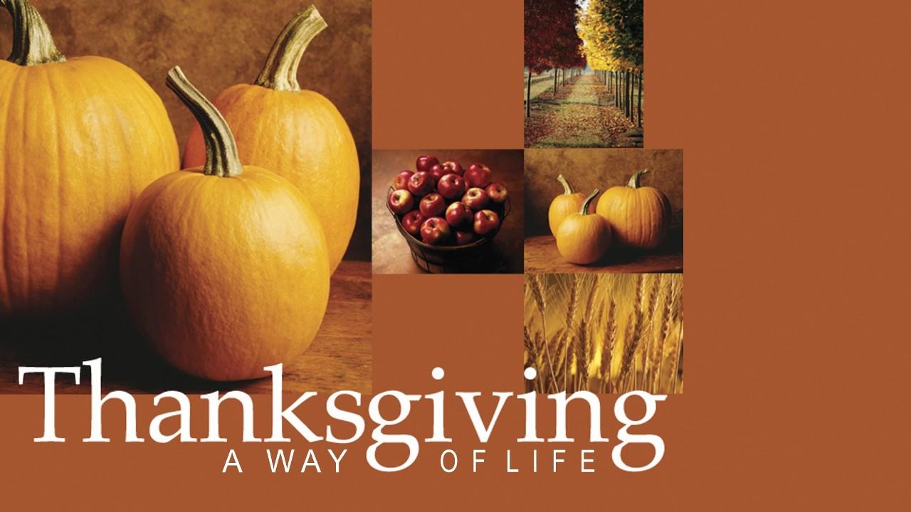 Thanksgiving - A Way of Life thumbnail.jpg