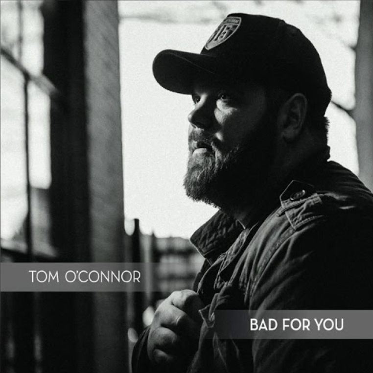"""Bad For You"" Tom O'Conner"