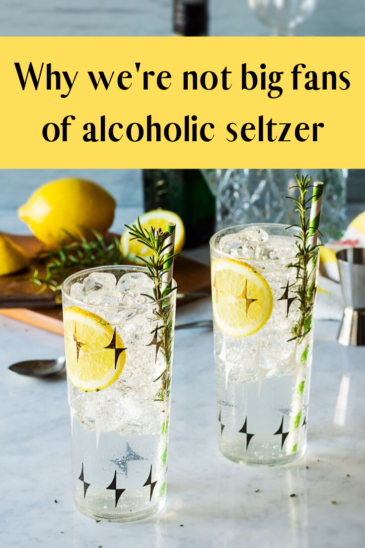 Why we're not big fans of alcoholic seltzer.png