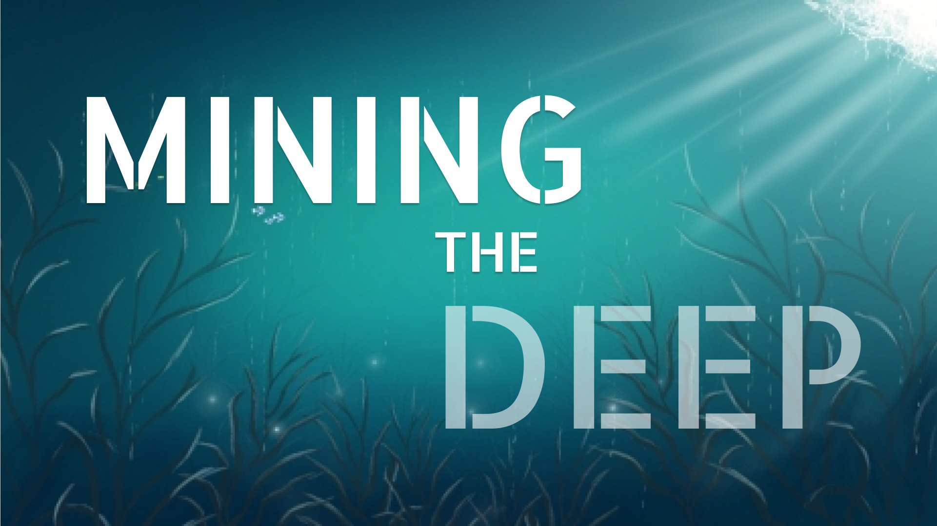 Mining the deep widescreen.png